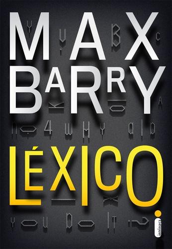 Léxico - Max Barry - Roedor de Livros
